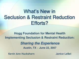 What's New in Seclusion & Restraint Reduction Efforts?