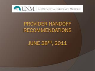 Provider Handoff Recommendations June 28 th , 2011