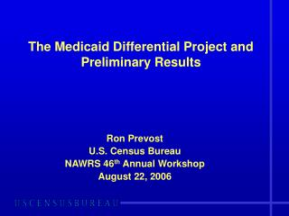 The Medicaid Differential Project and Preliminary Results