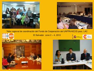 Taller regional de coordinación del Fondo de Cooperación del UNFPA/AECID para  LAC