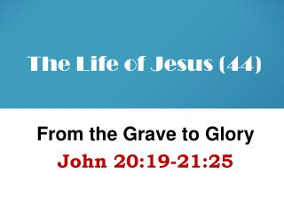 The Life of Jesus (44)