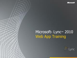 Microsoft  Lync  2010 Web App Training