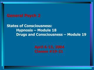 April 6-13, 2004 Classes #19-21