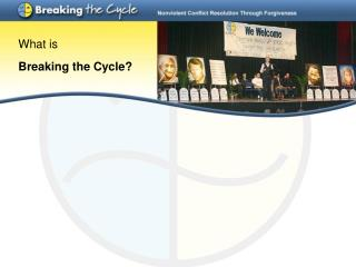What is Breaking the Cycle?