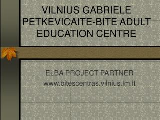 VILNIUS GABRIELE PETKEVICAITE-BITE ADULT EDUCATION CENTRE