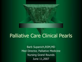 Palliative Care Clinical Pearls