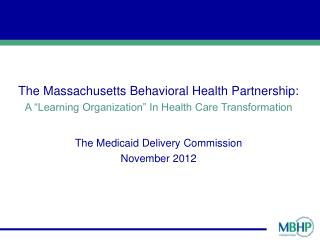 The Massachusetts Behavioral Health Partnership: