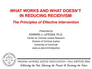 WHAT WORKS AND WHAT DOESN�T IN REDUCING RECIDIVISM The Principles of Effective Intervention