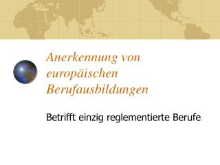 Anerkennung von europäischen Berufausbildungen