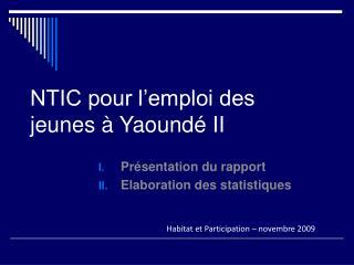 NTIC pour l'emploi des jeunes à Yaoundé II