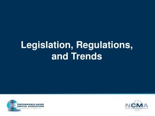 Legislation, Regulations,  and Trends