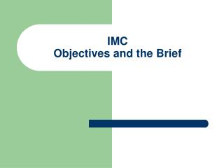 IMC Objectives and the Brief
