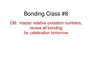 Bonding Class #8
