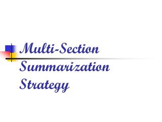 Multi-Section Summarization Strategy