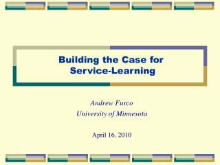 Andrew Furco  University of Minnesota April 16, 2010