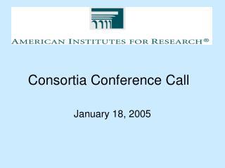 Consortia Conference Call