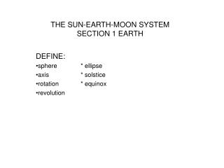 THE SUN-EARTH-MOON SYSTEM SECTION 1 EARTH