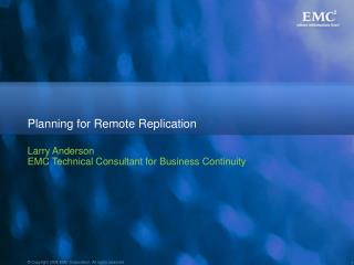 Planning for Remote Replication
