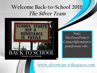 Welcome Back-to-School 2011! The Silver Team