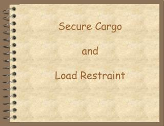 Secure Cargo  and  Load Restraint