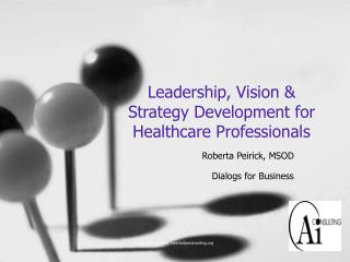 Leadership, Vision & Strategy Development for Healthcare Professionals
