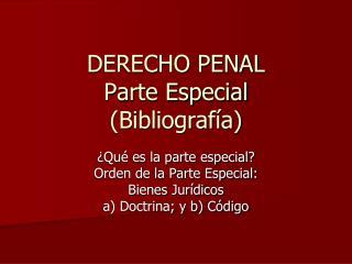 DERECHO PENAL Parte Especial Bibliograf a