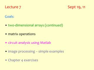 Lecture 7                                                   Sept 19, 11 Goals:
