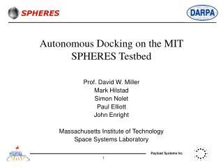 Autonomous Docking on the MIT SPHERES Testbed