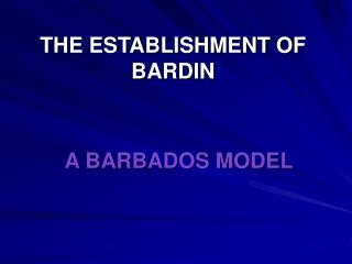 THE ESTABLISHMENT OF BARDIN
