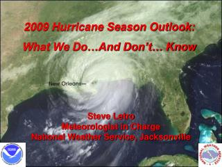 2009  Hurricane Season  Outlook: What We Do…And Don't… Know