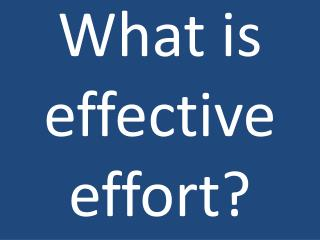 What is effective effort?