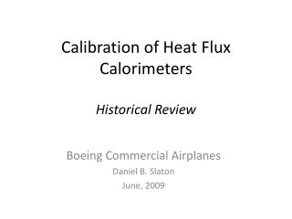 Calibration of Heat Flux Calorimeters Historical Review