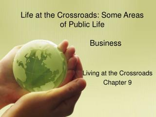 Life at the Crossroads: Some Areas of Public Life     Business