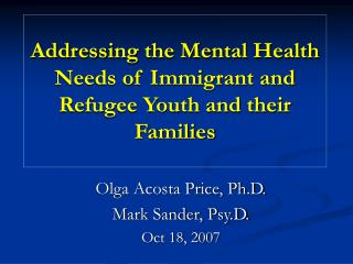 Addressing the Mental Health Needs of Immigrant and Refugee Youth and their Families