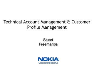 Technical Account Management & Customer Profile Management