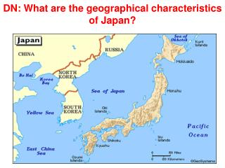 DN: What are the geographical characteristics of Japan?