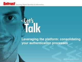 Leveraging the platform: consolidating your authentication processes
