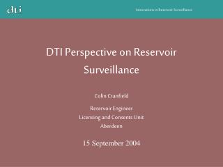 DTI Perspective on Reservoir Surveillance