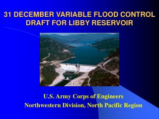 31 DECEMBER VARIABLE FLOOD CONTROL DRAFT FOR LIBBY RESERVOIR