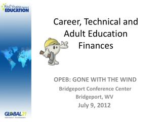 Career, Technical and Adult Education Finances