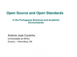 Open Source and Open Standards in the Portuguese Business and Academic Environments
