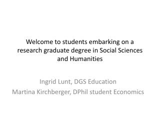 Welcome to students embarking on a research graduate degree in Social Sciences and Humanities