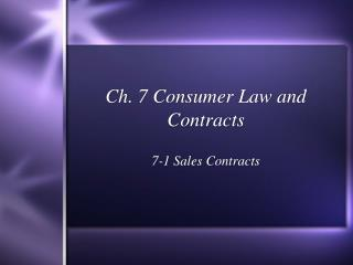 Ch. 7 Consumer Law and Contracts