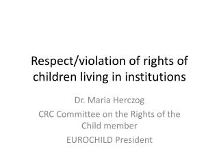 Respect/violation of rights of children living in institutions