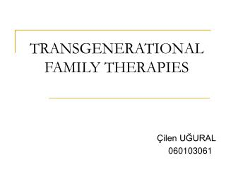 TRANSGENERATIONAL FAMILY THERAPIES