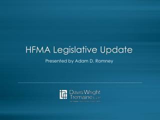 HFMA Legislative Update