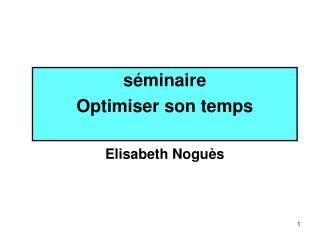 séminaire Optimiser son temps Elisabeth Noguès