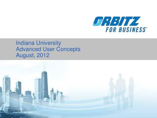 Indiana University Advanced User Concepts August,  2012