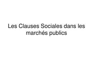 Les Clauses Sociales dans les marchés publics