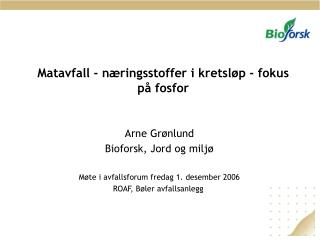 Matavfall - næringsstoffer i kretsløp - fokus påfosfor